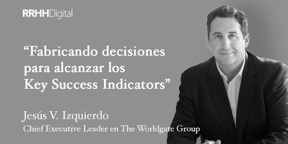 Fabricando decisiones para alcanzar los 'Key Success Indicators'