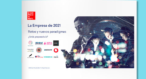 Descubre el manifiesto 'La empresa del 2021' publicado por Great Place to Work